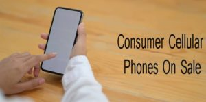 Consumer Cellular Phones On Sale