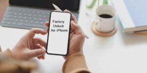 Factory Unlock An iPhone