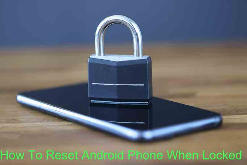 How To Reset Android Phone When Locked